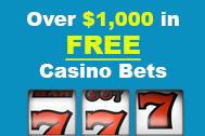 Over $1,000 in Free Casino Bets